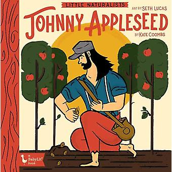 Little Naturalists Johnny Appleseed by Kate Coombs & Seth Lucas