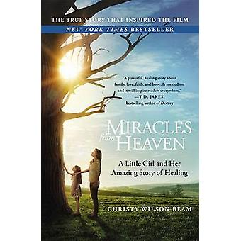 Miracles from Heaven - A Little Girl and Her Amazing Story of Healing