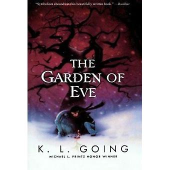 The Garden of Eve by K L Going - 9780152066147 Book