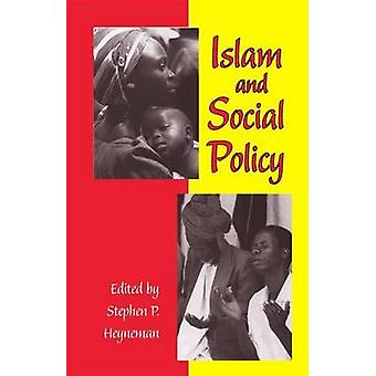 Islam and Social Policy by Stephen P. Heyneman - 9780826514462 Book