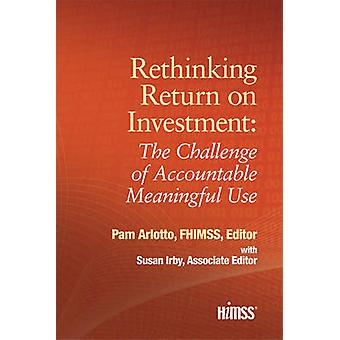 Rethinking Return on Investment - The Challenge of Accountable Meaning