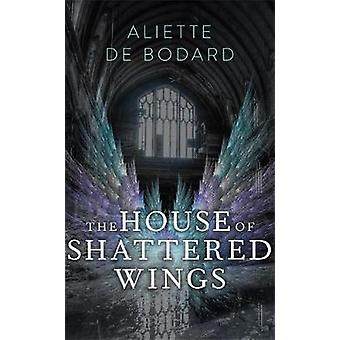 The House of Shattered Wings by Aliette de Bodard - 9781473212558 Book