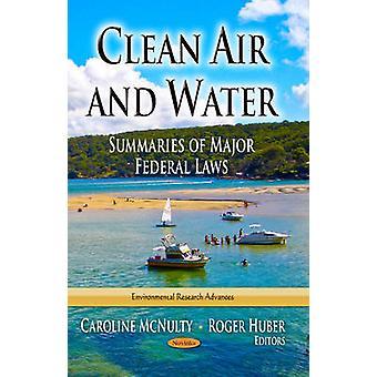 Clean Air & Water - Summaries of Major Federal Laws by Caroline McNult