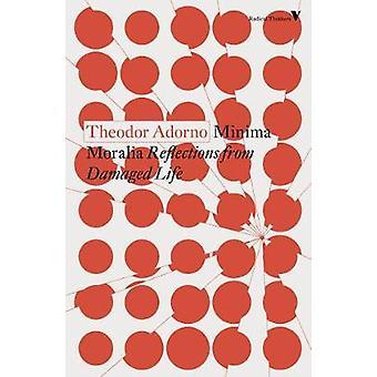 Minima Moralia - Reflections from Damaged Life by Theodor Adorno - 978