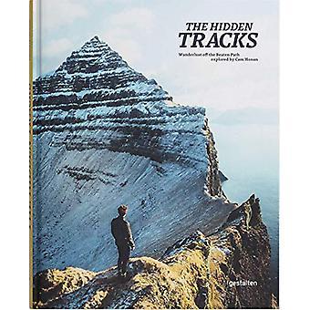The Hidden Tracks - Wanderlust off the Beaten Path explored by Cam Hon