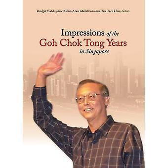 Impressions of the Goh Chok Tong Years in Singapore by Bridget Welsh