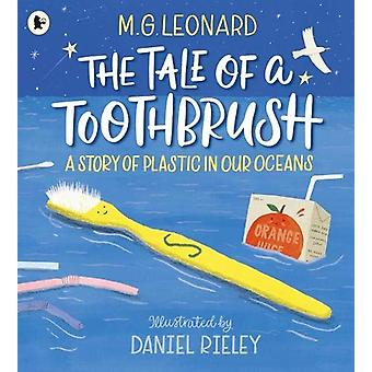 The Tale of a Toothbrush - A Story of Plastic in Our Oceans by M. G. L