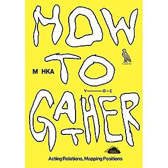 How to Gather: Acting Relations, Mapping Positions
