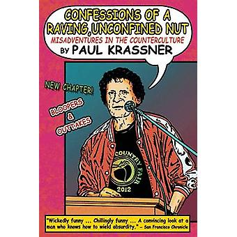 Confessions of a Raving - Unconfined Nut - Misadventures in the Counte