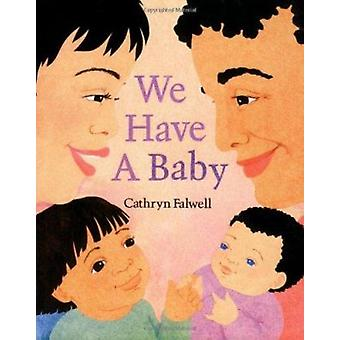 We Have a Baby by Cathryn Falwell - 9780395739709 Book