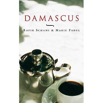 Damascus  Taste Of A City by Rafik Schami & Marie Fadel & Translated by Deborah Marmour & Translated by Herbert Danner
