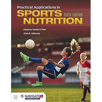 Practical Applications In Sports Nutrition by Heather Hedrick Fink -