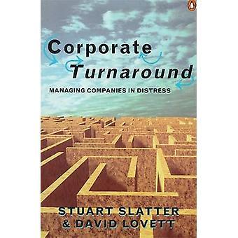 Turnaround corporativo - gestão de empresas em apuros por Stuart Slatte