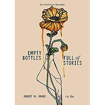 Empty Bottles Full of Stories by r.h. Sin - 9781449496470 Book