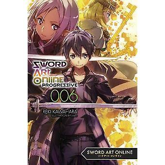 Sword Art Online Progressive - Vol. 6 (light novel) by Reki Kawahara