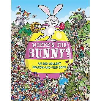 Where's the Bunny? - An Egg-cellent Search-and-Find Book by Chuck Whel