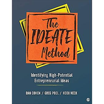 The IDEATE Method - Identifying High-Potential Entrepreneurial Ideas b