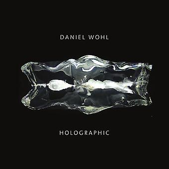 Wohl / Bell / Shaw - Daniel Wohl: Holographic [CD] USA import
