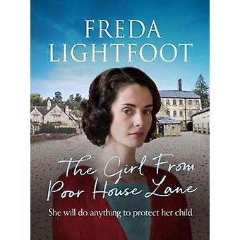 The Girl From Poor House Lane by Lightfoot & Freda