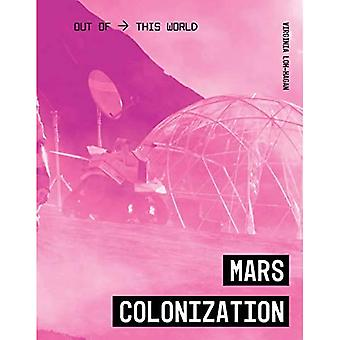 Mars Colonization (Out of This World)