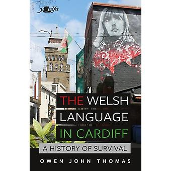 The Welsh Language in Cardiff by Thomas & Owen John