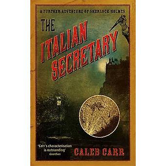 Den italienska sekreteraren - Ett mer ytterligare äventyr av Sherlock Holmes vid Cale