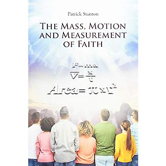 The Mass - Motion and Measurement of Faith by Patrick Stanton - 97816