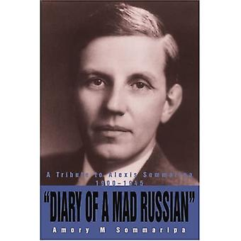 Dagbog af en gal russisk: En hyldest til Alexis Sommaripa 1900-1945