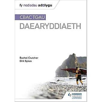 Nodiadau Adolygu: CBAC TGAU Daearyddiaeth (My Revision Notes: WJEC GCSE Geography Welsh-language edition)