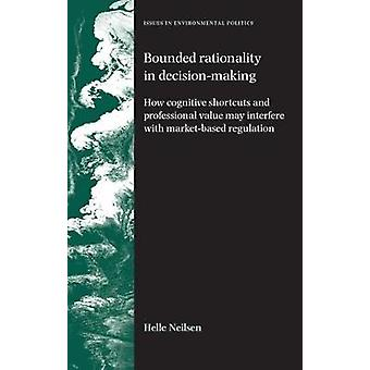 Bounded Rationality in DecisionMaking by Helle Nielsen
