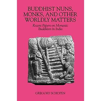 Buddhist Nuns Monks and Other Worldly Matters