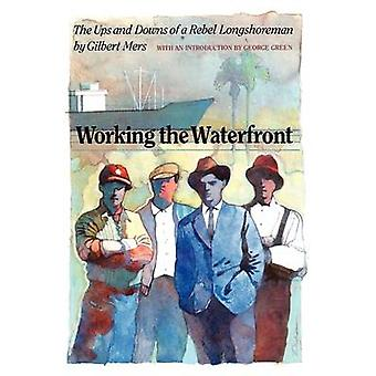 Working the Waterfront by Gilbert Mers