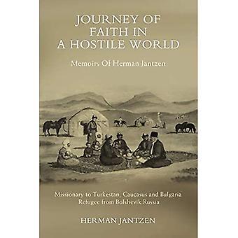 Reise des Glaubens in einer feindlichen Welt: Erinnerungen an Herman Jantzen