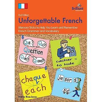 Unohtumattomia Ranskan 2nd Edition-muisti temppuja, jotka auttavat sinua oppi maan ja muistamaan Ranskan kieli opin ja sanaston RiceJones & Maria