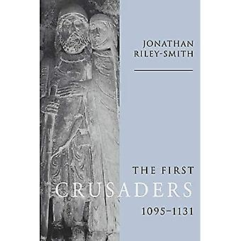 The First Crusaders, 1095-1131 / Edition 1
