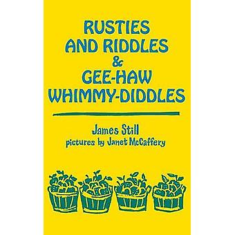 Rusties and Riddles & Gee-Haw Whimmy-Diddles av James Still - Janet M