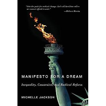 Manifesto for a Dream Inequality Constraint and Radical Reform Inequalities
