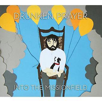 Drunken Prayer - Into the Missionfield [Vinyl] USA import