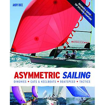 Asymmetric Sailing by Andy Rice - 9780470974261 Book