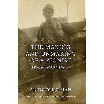 Den beslutsfattande och Unmaking av en sionistisk - en personlig och politisk Journe