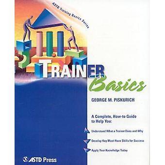 Trainer Basics by George M. Piskurich - 9781562863500 Book