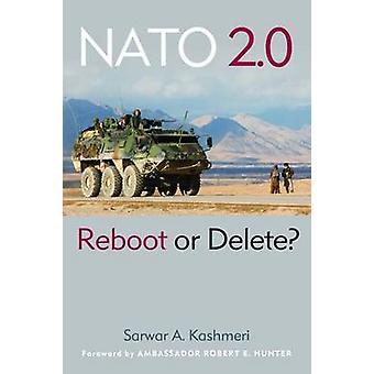 Die NATO 2.0 - Neustart oder löschen? durch Sarwar A. Kashmeri - 9781597976640 Buch