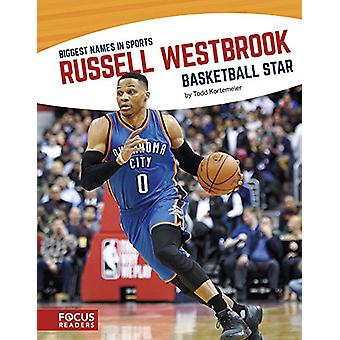 Russell Westbrook - Basketball Star by Todd Kortemeier - 9781635175639
