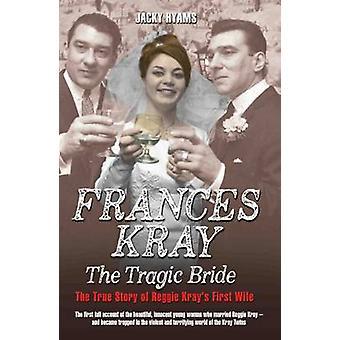 Frances - The Tragic Bride by Jacky Hyams - 9781784183745 Book