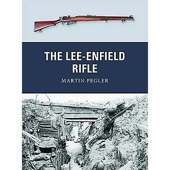 The Lee-Enfield Rifle by Martin Pegler - Peter Dennis - 9781849087889