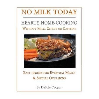 No Milk Today - Hearty Home-Cooking without Milk - Citrus or Caffeine