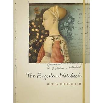 The Forgotten Notebook by Betty Churcher - 9780522868678 Book