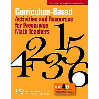 Curriculum-Based Activities and Resources for Preservice Math Teacher