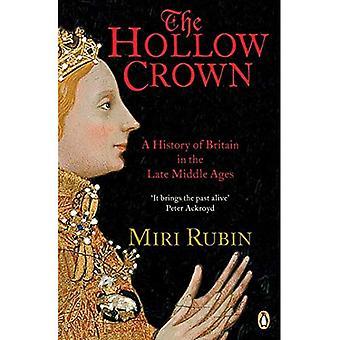 La Couronne creuse: A History of Britain dans le moyen âge tardif (Penguin History of Britain)