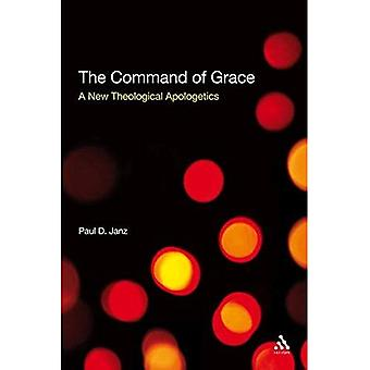 The Command of Grace: A New Theological Apologetics